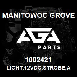 1002421 Manitowoc Grove LIGHT,12VDC,STROBE,AMBER | AGA Parts