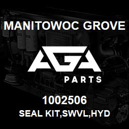 1002506 Manitowoc Grove SEAL KIT,SWVL,HYD | AGA Parts