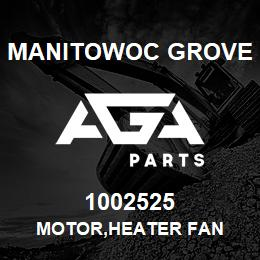 1002525 Manitowoc Grove MOTOR,HEATER FAN | AGA Parts