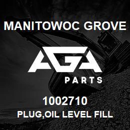 1002710 Manitowoc Grove PLUG,OIL LEVEL FILL | AGA Parts