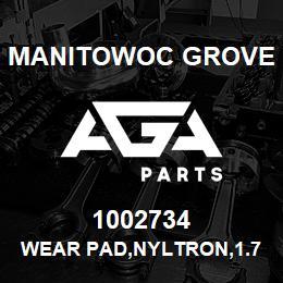 1002734 Manitowoc Grove WEAR PAD,NYLTRON,1.75X1.44 OD | AGA Parts