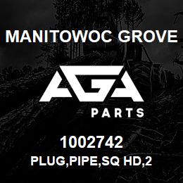 1002742 Manitowoc Grove PLUG,PIPE,SQ HD,2 | AGA Parts