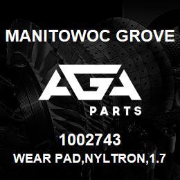 1002743 Manitowoc Grove WEAR PAD,NYLTRON,1.75X2.20 OD | AGA Parts