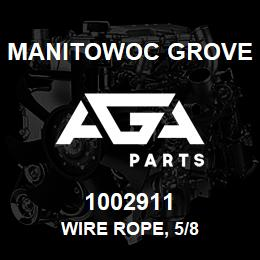 1002911 Manitowoc Grove WIRE ROPE, 5/8 | AGA Parts