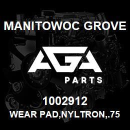 1002912 Manitowoc Grove WEAR PAD,NYLTRON,.75X2.5X6.0 | AGA Parts