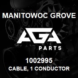 1002995 Manitowoc Grove CABLE, 1 CONDUCTOR | AGA Parts