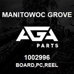 1002996 Manitowoc Grove BOARD,PC,REEL | AGA Parts