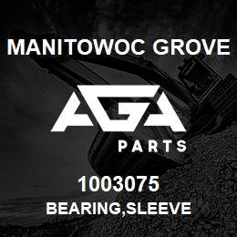 1003075 Manitowoc Grove BEARING,SLEEVE | AGA Parts