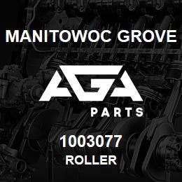 1003077 Manitowoc Grove ROLLER   AGA Parts