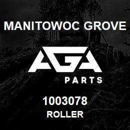 1003078 Manitowoc Grove ROLLER | AGA Parts