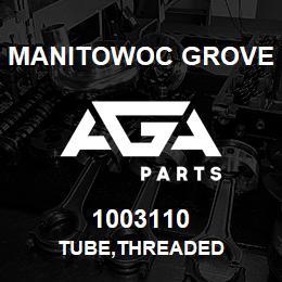 1003110 Manitowoc Grove TUBE,THREADED   AGA Parts