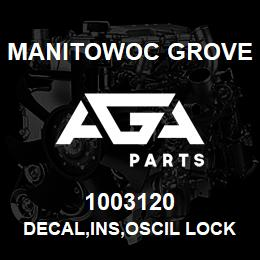 1003120 Manitowoc Grove DECAL,INS,OSCIL LOCKOUT,E | AGA Parts