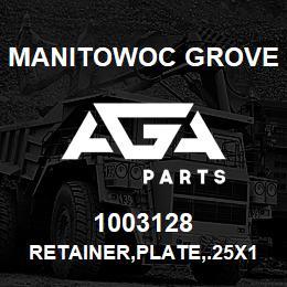 1003128 Manitowoc Grove RETAINER,PLATE,.25X1.50X4.00   AGA Parts