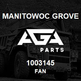 1003145 Manitowoc Grove FAN | AGA Parts