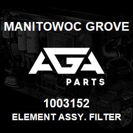 1003152 Manitowoc Grove ELEMENT ASSY. FILTER 22 MIC | AGA Parts