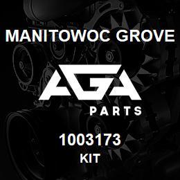 1003173 Manitowoc Grove KIT | AGA Parts