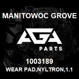 1003189 Manitowoc Grove WEAR PAD,NYLTRON,1.12X1.44 OD | AGA Parts