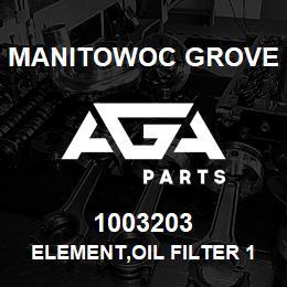 1003203 Manitowoc Grove ELEMENT,OIL FILTER 1 | AGA Parts