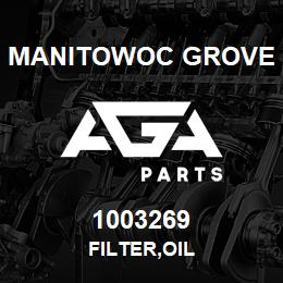 1003269 Manitowoc Grove FILTER,OIL | AGA Parts