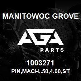 1003271 Manitowoc Grove PIN,MACH,.50,4.00,STL | AGA Parts