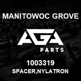 1003319 Manitowoc Grove SPACER,NYLATRON | AGA Parts