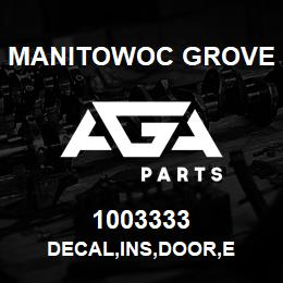 1003333 Manitowoc Grove DECAL,INS,DOOR,E | AGA Parts