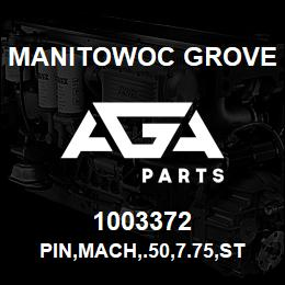 1003372 Manitowoc Grove PIN,MACH,.50,7.75,STL,Z | AGA Parts