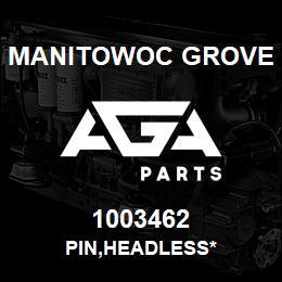 1003462 Manitowoc Grove PIN,HEADLESS* | AGA Parts