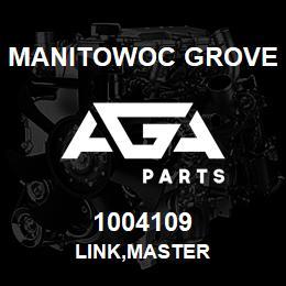 1004109 Manitowoc Grove LINK,MASTER | AGA Parts