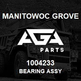 1004233 Manitowoc Grove BEARING ASSY   AGA Parts