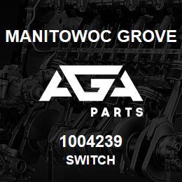1004239 Manitowoc Grove SWITCH | AGA Parts