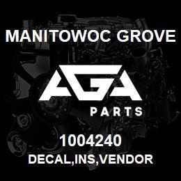 1004240 Manitowoc Grove DECAL,INS,VENDOR | AGA Parts