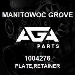 1004276 Manitowoc Grove PLATE,RETAINER | AGA Parts