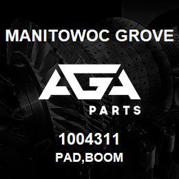 1004311 Manitowoc Grove PAD,BOOM | AGA Parts
