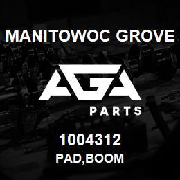 1004312 Manitowoc Grove PAD,BOOM | AGA Parts