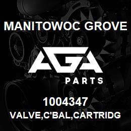 1004347 Manitowoc Grove VALVE,C'BAL,CARTRIDGE | AGA Parts