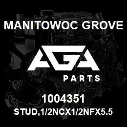 1004351 Manitowoc Grove STUD,1/2NCX1/2NFX5.50,G5 | AGA Parts