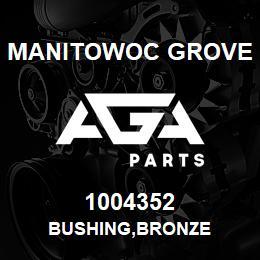 1004352 Manitowoc Grove BUSHING,BRONZE | AGA Parts