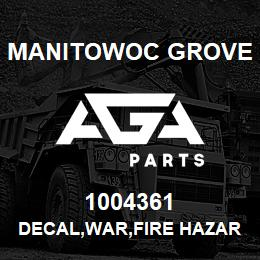 1004361 Manitowoc Grove DECAL,WAR,FIRE HAZARD,E | AGA Parts