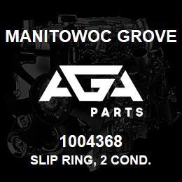 1004368 Manitowoc Grove SLIP RING, 2 COND. | AGA Parts
