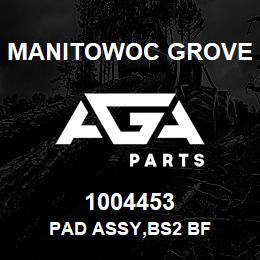 1004453 Manitowoc Grove PAD ASSY,BS2 BF | AGA Parts