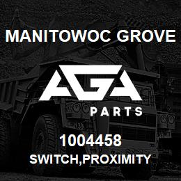 1004458 Manitowoc Grove SWITCH,PROXIMITY | AGA Parts
