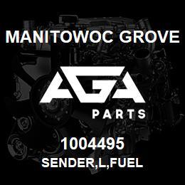 1004495 Manitowoc Grove SENDER,L,FUEL | AGA Parts