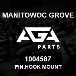 1004587 Manitowoc Grove PIN,HOOK MOUNT | AGA Parts