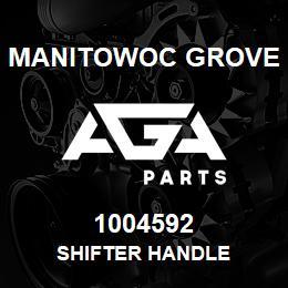 1004592 Manitowoc Grove SHIFTER HANDLE | AGA Parts