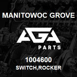 1004600 Manitowoc Grove SWITCH,ROCKER | AGA Parts
