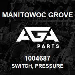 1004687 Manitowoc Grove SWITCH, PRESSURE | AGA Parts