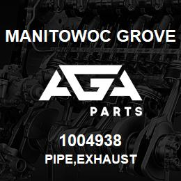 1004938 Manitowoc Grove PIPE,EXHAUST | AGA Parts