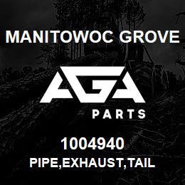 1004940 Manitowoc Grove PIPE,EXHAUST,TAIL | AGA Parts