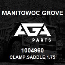 1004960 Manitowoc Grove CLAMP,SADDLE,1.75 | AGA Parts